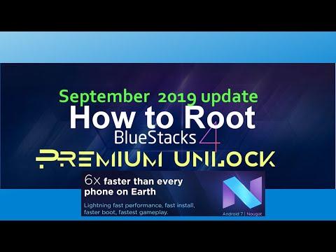 How To Root Bluestacks 4 September 2019 Update Premium Unlock