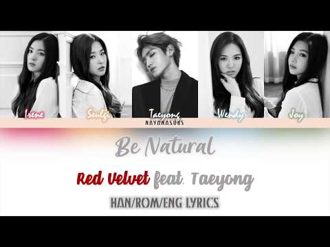 Red Velvet - Be Natural (feat. TAEYONG) [ Han/Rom/Eng Colour Coded Lyrics ]