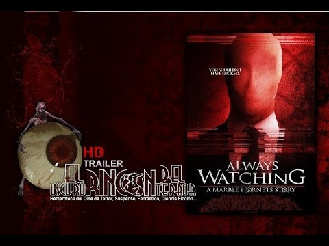 Always Watching: A Marble Hornets Story. (Trailer 2015).