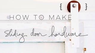 How to make sliding door hardware