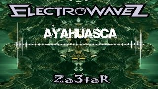 ElectrowaveZ - Ayahusca