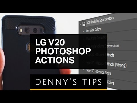 LG G6 & V20 Owners: Get BETTER Photos With These FREE Photoshop Actions