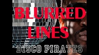Blurred Lines - Disco Pirates Remix