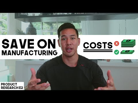 SAVE On Manufacturing Costs | Sourcing Products From China | Product Research E2