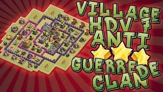CLASH OF CLANS ~ PRESENTATION VILLAGE ANTI 3 ETOILES HDV 7 ~village guerre de clan