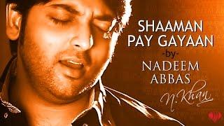 Shaaman Pay Gayaan | Nadeem Abbas | Hits Punjabi Song | Punjabi Song