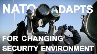 NATO adapts for changing security environment thumbnail