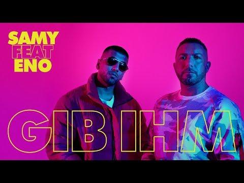 SAMY feat. ENO - GIB IHM  (Official Video)