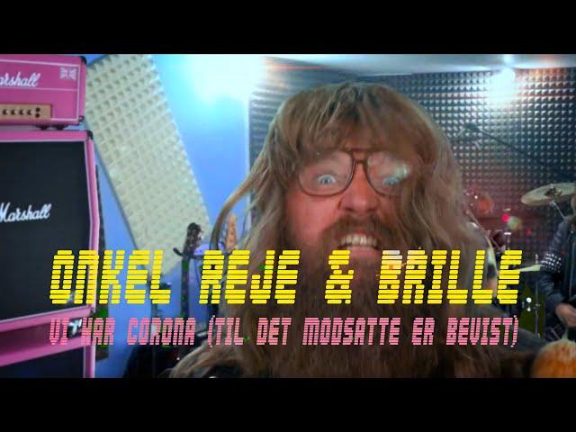 Onkel Reje & Brille - Vi har Corona (til det modsatte er bevist) (Official Music Video)