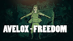 Avelox - Freedom (Official Video)