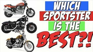 Which Harley Davidson Sportster is the BEST?!