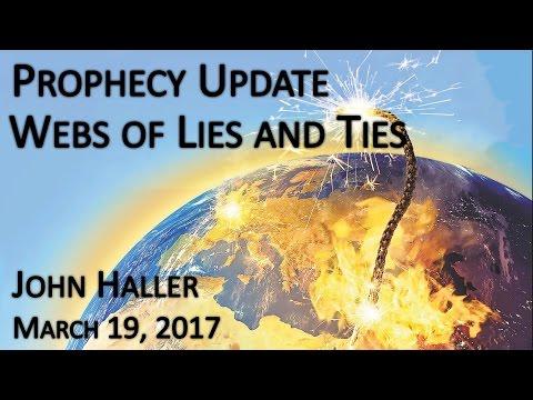 """2017 03 19 John Haller's Prophecy Update  """"Webs of Lies and Ties"""""""