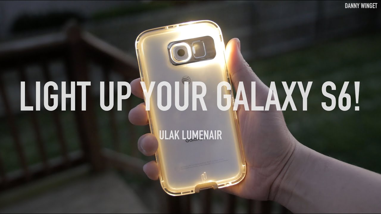 factory authentic 7bc5c ee02d Light Up Your Galaxy S6 with Ulak Lumenair Case!