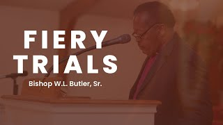 Fiery Trials (Part 1) || He's With You In The Fire || Bishop Butler