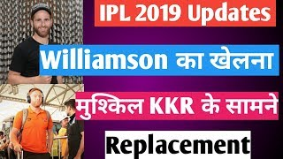 IPL 2019 Updates: Kane Williamson Will Miss 1 Match Against KKR | Less Chances, Know Replacement