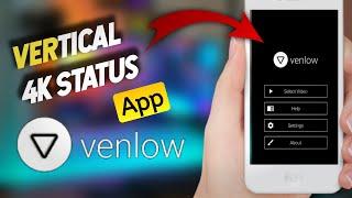 Venlow Apk|How to cteate 4K full screen status|4k status without losing quality|Hd status making app screenshot 2