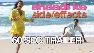 Shaadi Ke Side Effects Trailer - 60 seconds