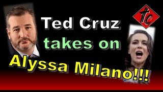 Truthification Chronicles Ted Cruz takes on Alyssa Milano!!!