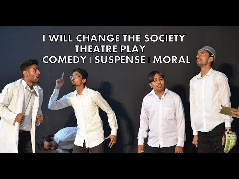 I Will Change the Society Theater Play | suspense | Comedy | Moral