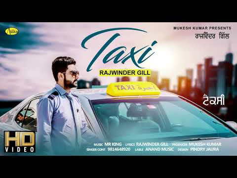 RAJWINDER GILL l TAXI l LATEST PUNJABI SONGS 2018 l ANAND MUSIC