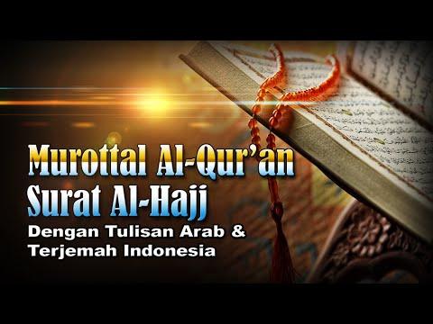 Murottal Surat Al Hajj, Syeikh Abdul Fattah Barakat #022