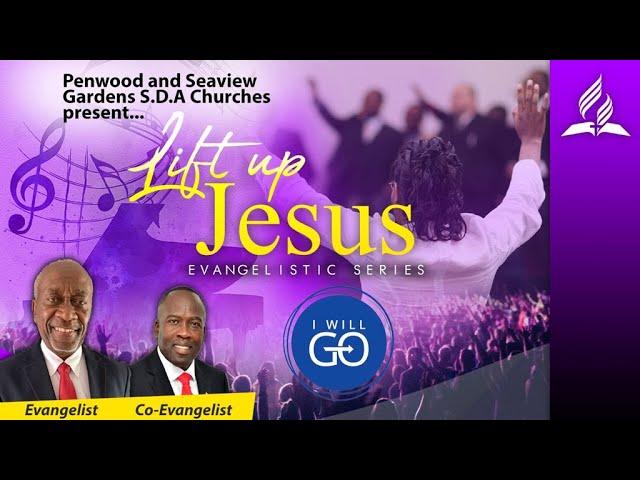 Lift Up Jesus Evangelistic Series - Day 18 July 8, 2021