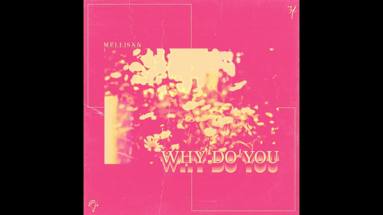 Mellisan - Why Do You