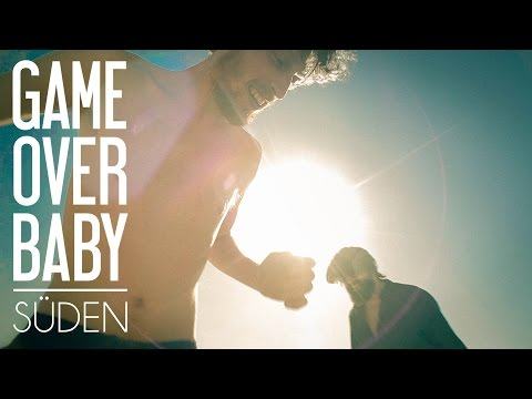 Game Over Baby - Süden [Offizielles Video]