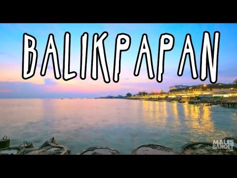 [INDONESIA TRAVEL SERIES] Jalan2Men 2014 - Balikpapan - Episode 3