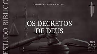 Estudo Bíblico: Os decretos de Deus pt.3 | IPNL | 28.05.2020