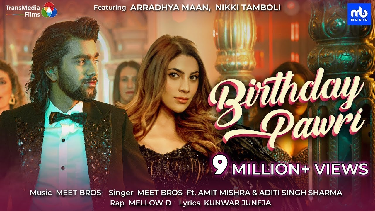Birthday Pawri - Meet Bros Ft. Amit Mishra, Aditi S Sharma, Mellow D | Arradhya Maan, Nikki Tamboli