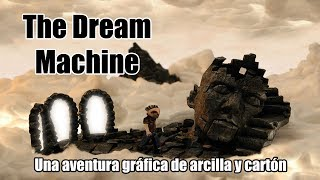 THE DREAM MACHINE - Aventura Gráfica de arcilla y cartón