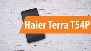 распаковка Haier Terra T54P / Unboxing Haier Terra T54P