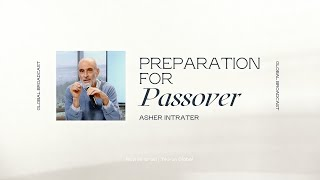 Preparation for Passover | Asher Intrater