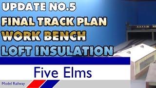 Five Elms Layout Update 5---final Track Plan | Work Bench | Insulation |