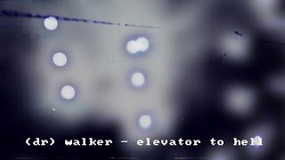 (Dr) Walker - Elevator to Hell (Communism Records / Djungle Fever / Hell Traxx)