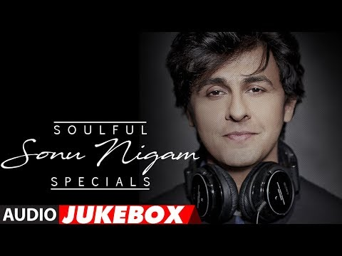 "Soulful ""Sonu Nigam"" Specials Songs 