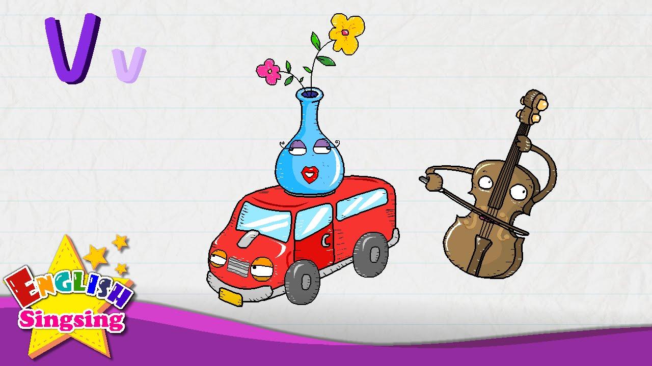 V Is For Van Vase Violin Letter V Alphabet Song Learning English For Kids Youtube