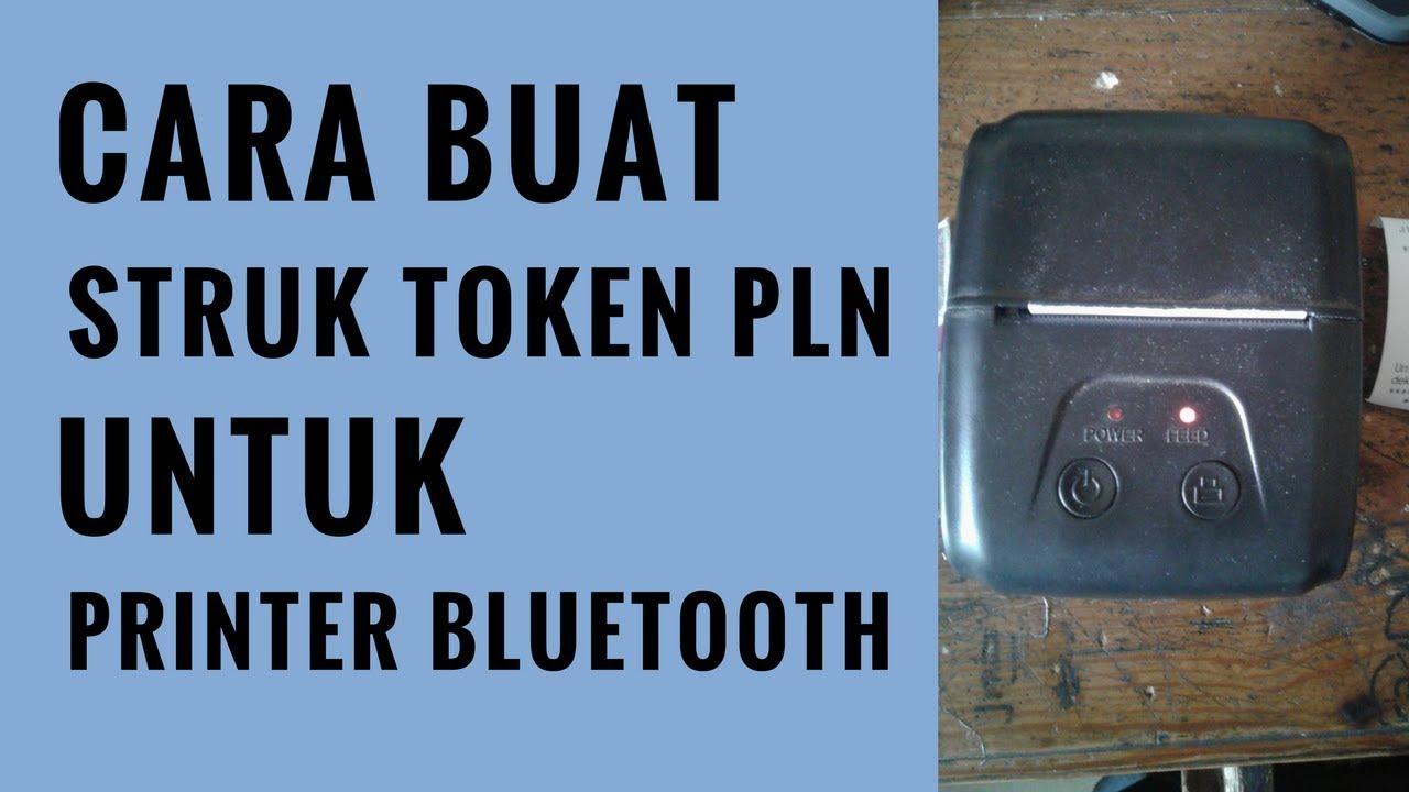 Cara Membuat Nota Atau Struk Token Pln Untuk Printer Bluetooth