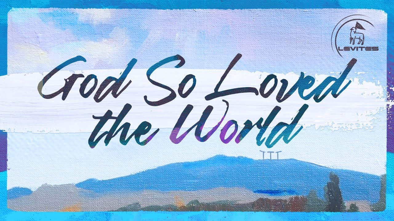 God So Loved the World | Scott Brenner & Levites | Official Music Video