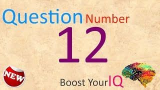 Question Number 012 - Boost Your IQ - Daily Dose to keep your brain healthy