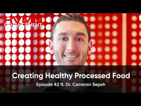 Creating Healthy Processed Food ft. Cameron Sepah || HVMN En