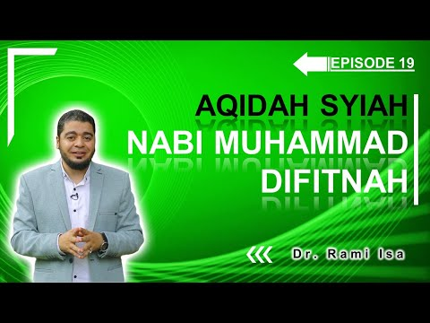 Aqidah Syiah - Episode 19- Fitnah Syiah Terhadap Nabi Muhammad