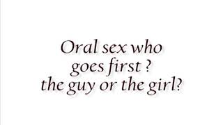 Oral sex - Who goes first.. The guy or the girl?  With @skillzahtv