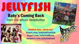 Jellyfish - Baby's Coming Back Thumbnail