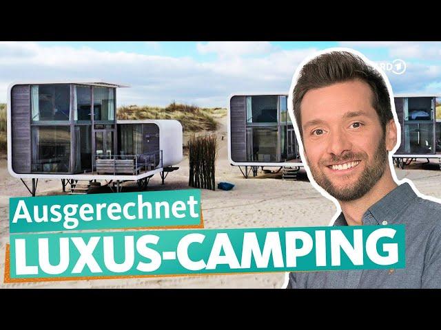 Luxus-Camping – Was kostet Glamping? | WDR Reisen
