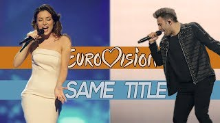 Eurovision Battle: Songs with SAME TITLE (2000-2017)
