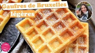 GAUFRES de BRUXELLES légères et faciles ! En direct de Belgique :)
