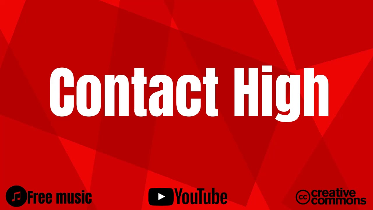 Contact High Youtube Library Music Creative Commons Youtube
