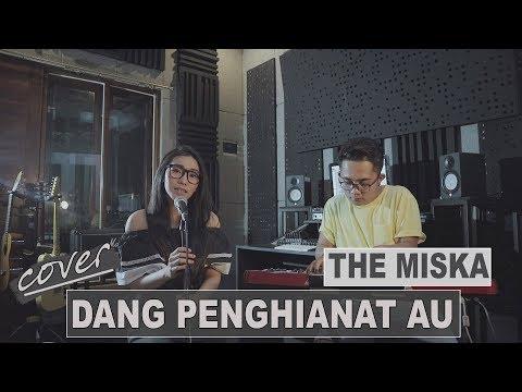 THE MISKA - DANG PENGHIANAT AU